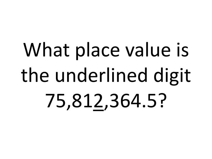 What place value is the underlined digit