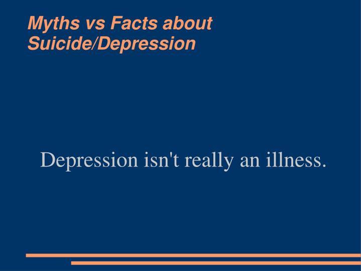 Depression isn't really an illness.