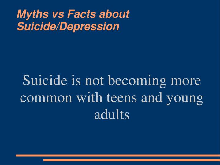 Suicide is not becoming more common with teens and young adults