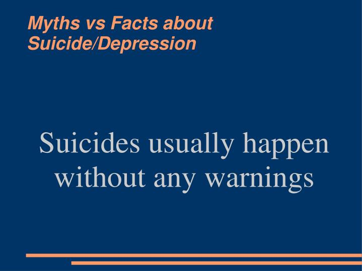 Suicides usually happen without any warnings