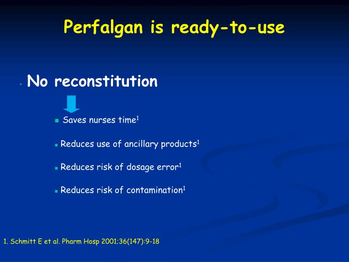 Perfalgan is ready-to-use