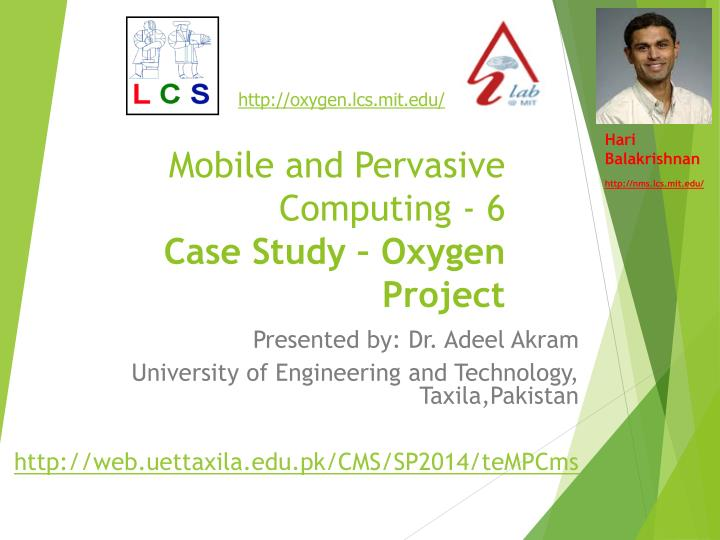 Mobile and pervasive computing 6 case study oxygen project
