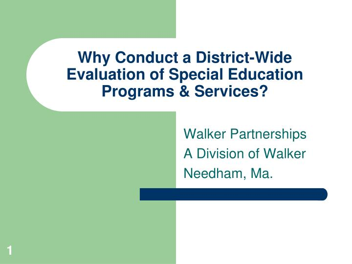 Why conduct a district wide evaluation of special education programs services