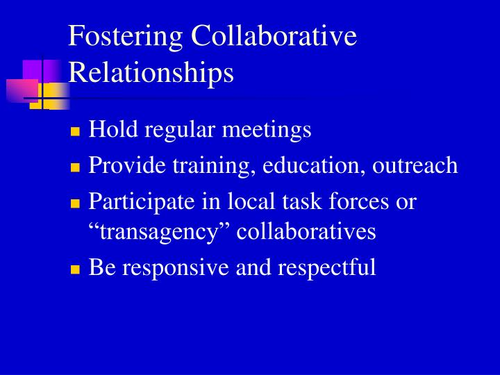 Fostering Collaborative Relationships