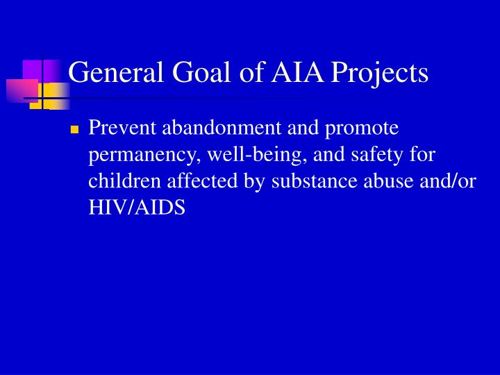 General Goal of AIA Projects