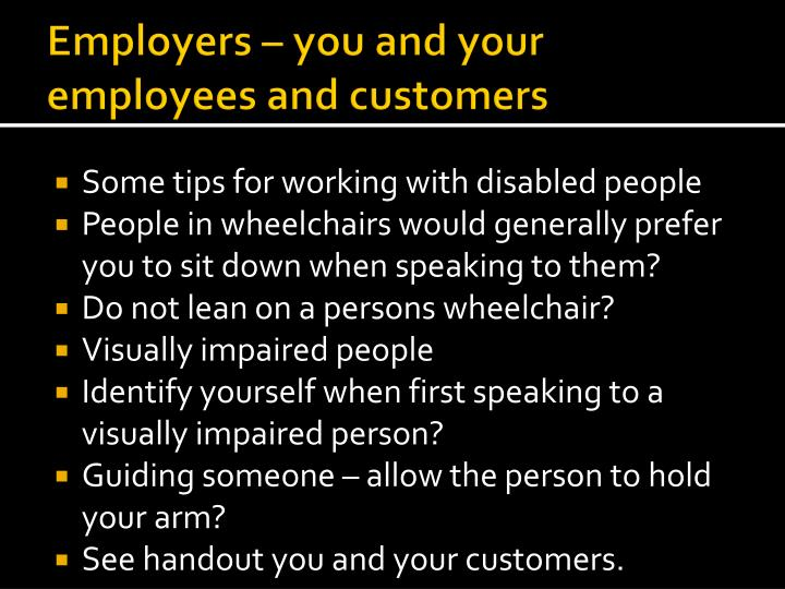 Employers – you and your employees and customers
