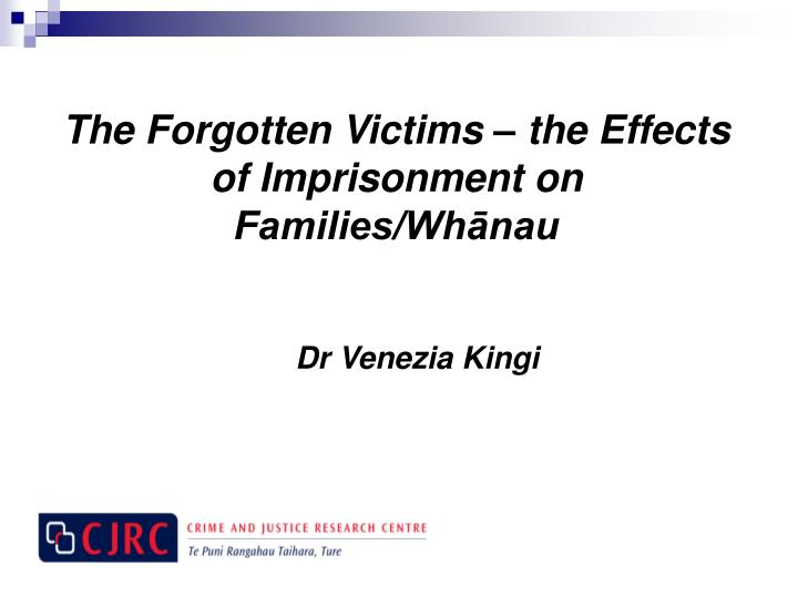 The forgotten victims the effects of imprisonment on families wh nau