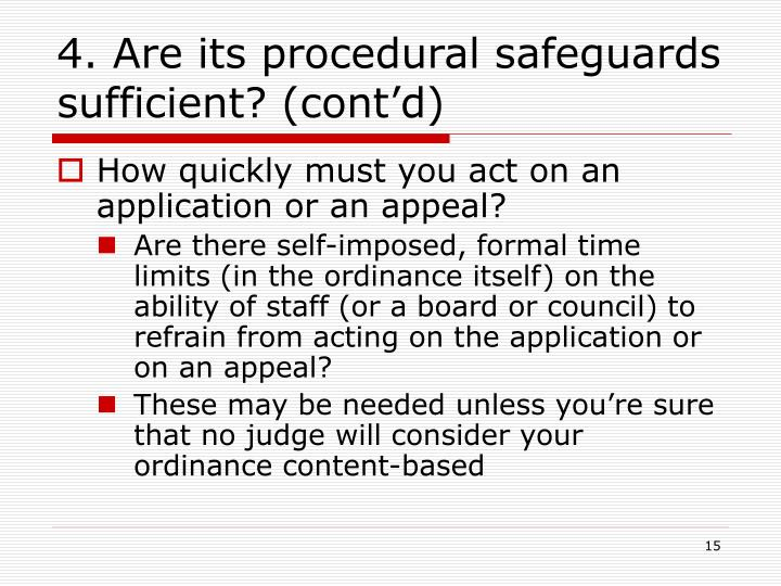 4. Are its procedural safeguards sufficient? (cont'd)