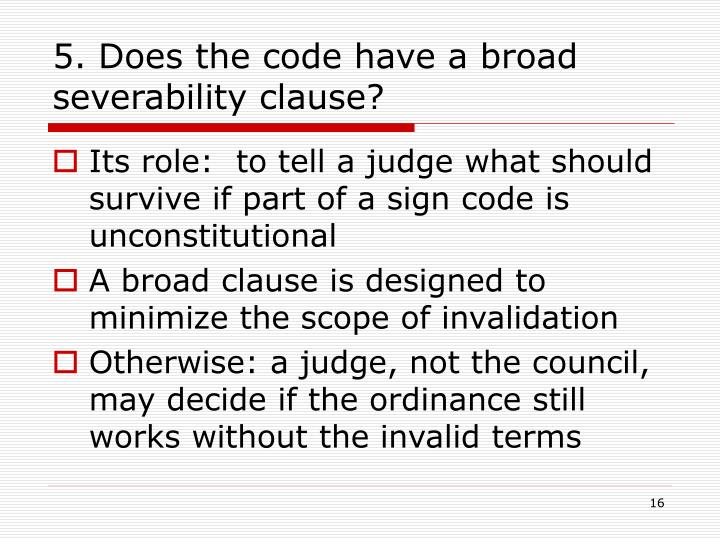5. Does the code have a broad severability clause?