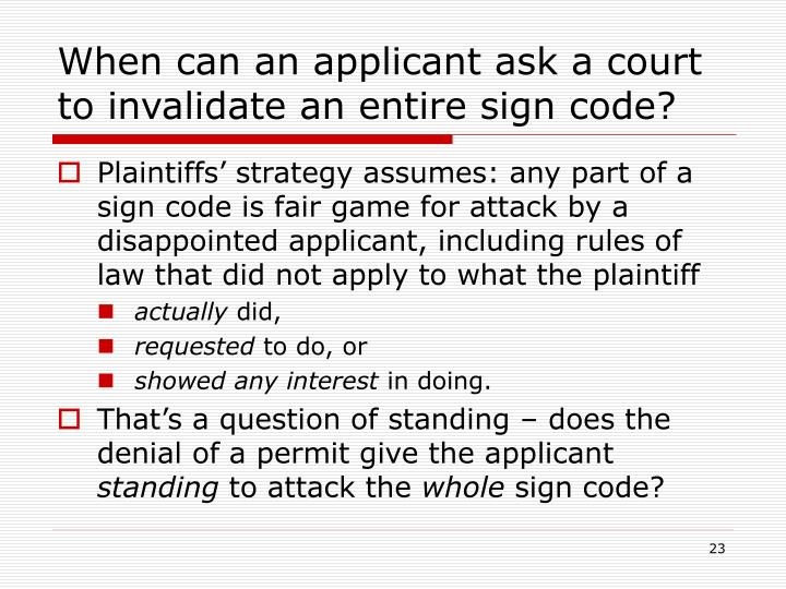 When can an applicant ask a court to invalidate an entire sign code?