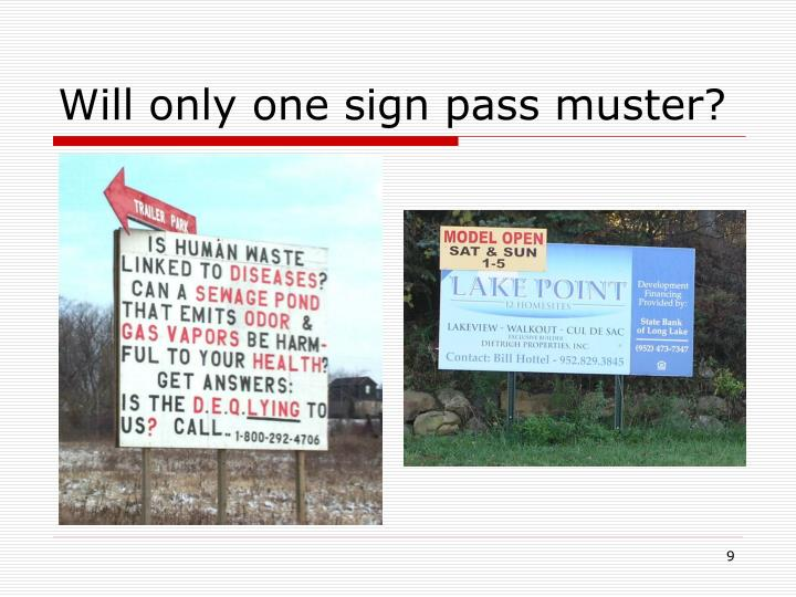 Will only one sign pass muster?