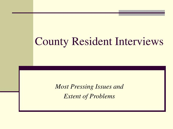 County Resident Interviews
