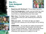 day 1 your assigned work