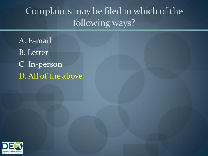Complaints may be filed in which of the following ways?