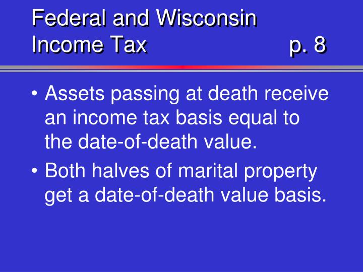 Federal and Wisconsin Income Taxp. 8