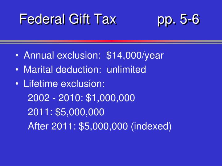 Federal Gift Taxpp. 5-6