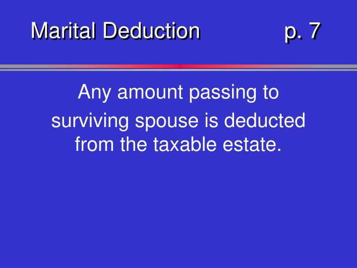 Marital Deductionp. 7