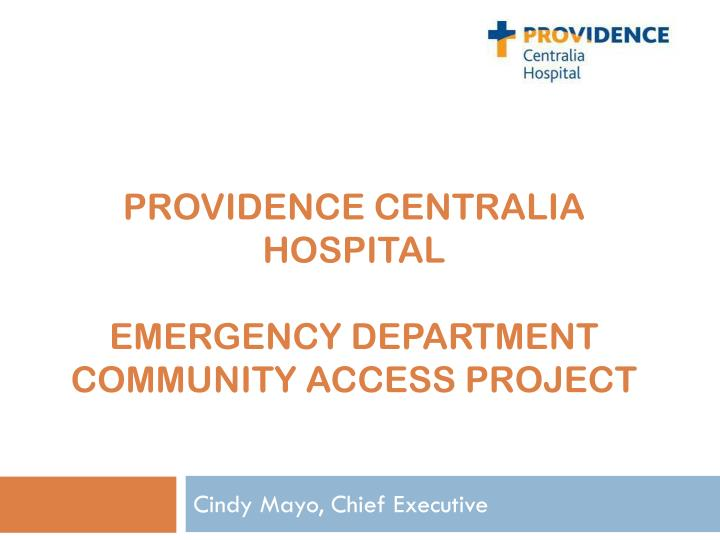 providence centralia hospital emergency department community access project n.
