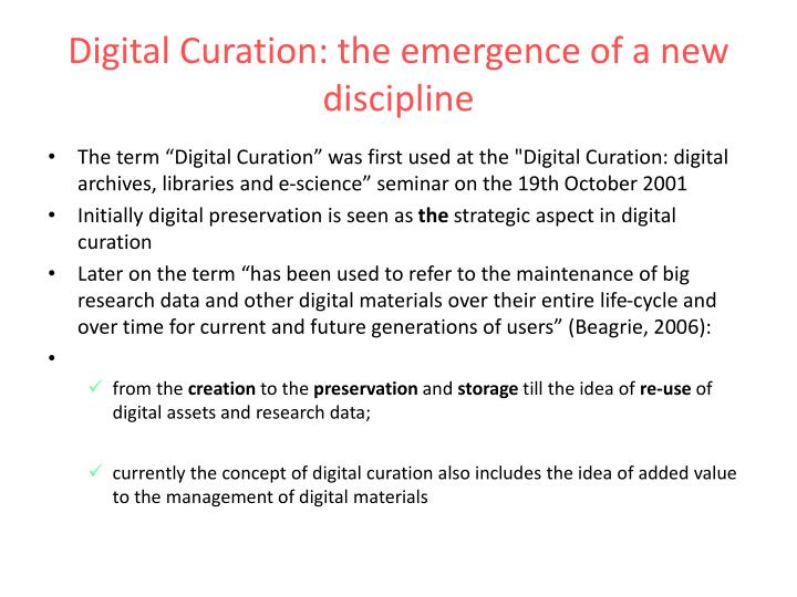 Digital Curation: the emergence of a new discipline