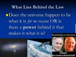 what lies behind the law1