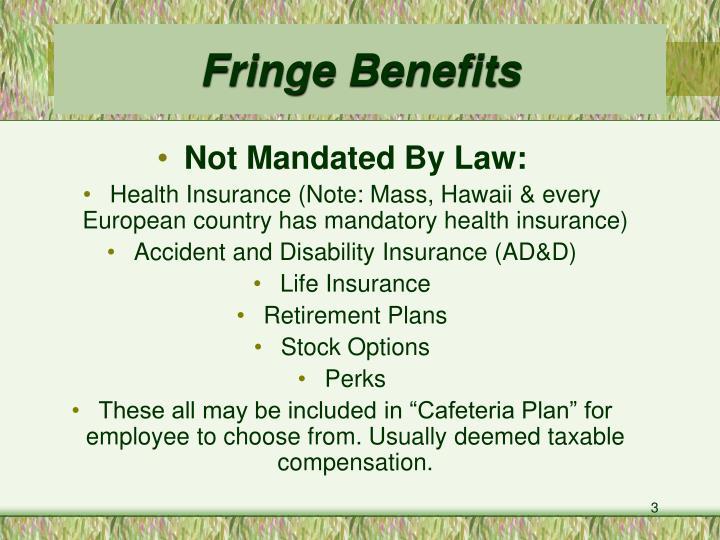 Fringe benefits1