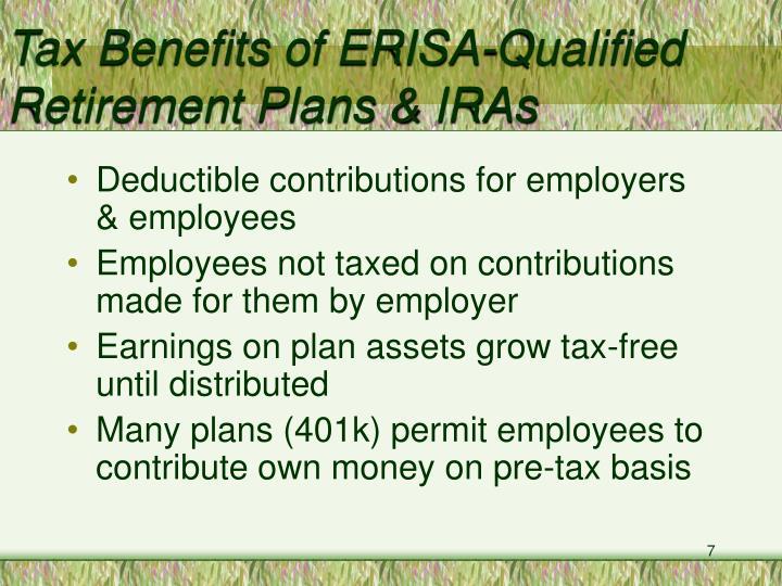 Tax Benefits of ERISA-Qualified Retirement Plans & IRAs