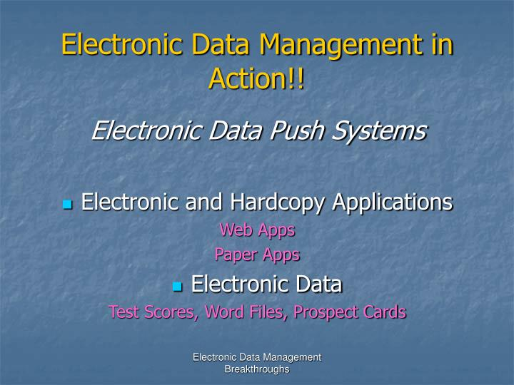 Electronic Data Management in Action!!