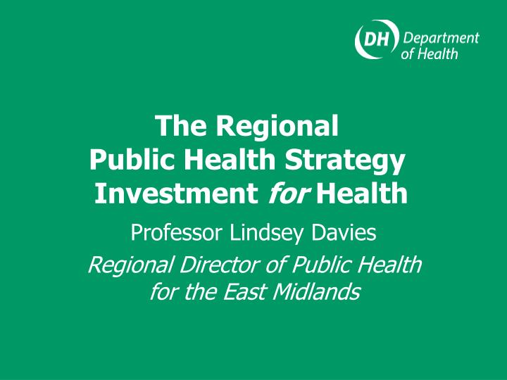 The regional public health strategy investment for health