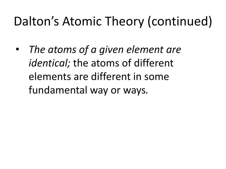 Dalton's Atomic Theory (continued)