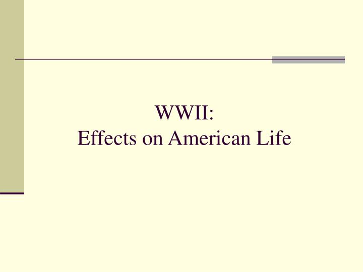 Wwii effects on american life