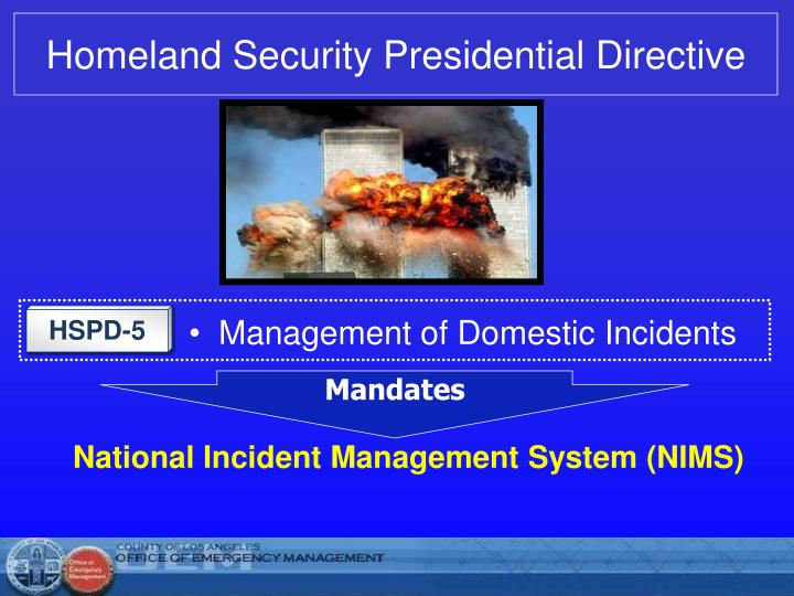 homeland security presidential directive 2018-9-26  homeland security presidential directive (hspd)-8, national preparedness, describes the way united states federal agencies will prepare for an incidentit requires department of homeland security to coordinate with other federal agencies and with state, local, and tribal governments to develop a national preparedness goal with emergency management.