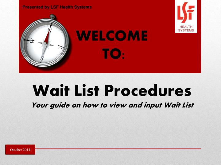 Welcome to wait list procedures your guide on how to view and input wait list