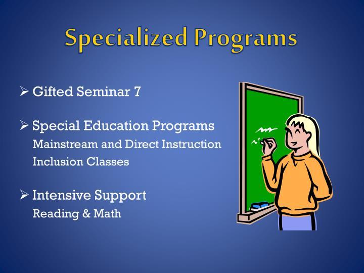 Specialized Programs