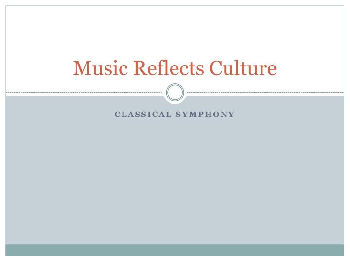 music reflects culture n.