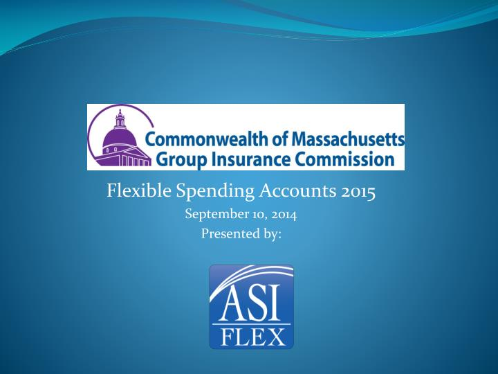 flexible spending accounts 2015 september 10 2014 presented by