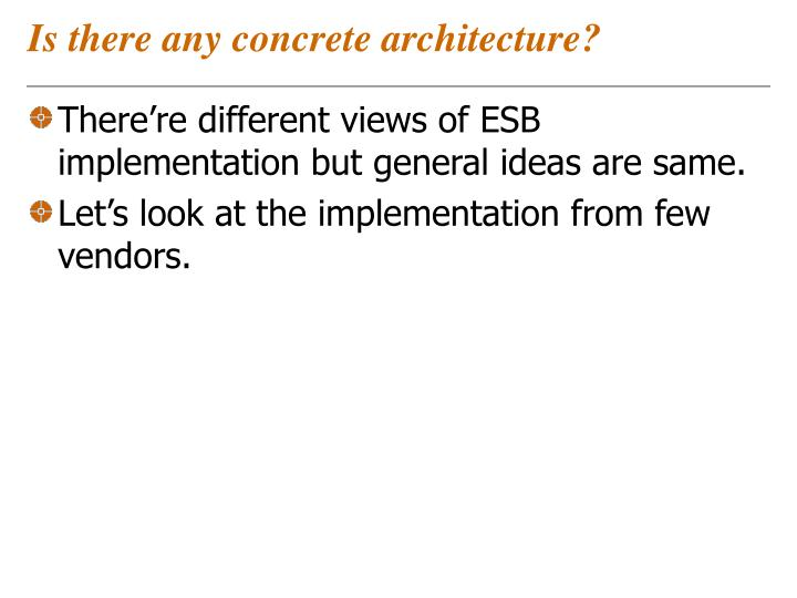 Is there any concrete architecture?