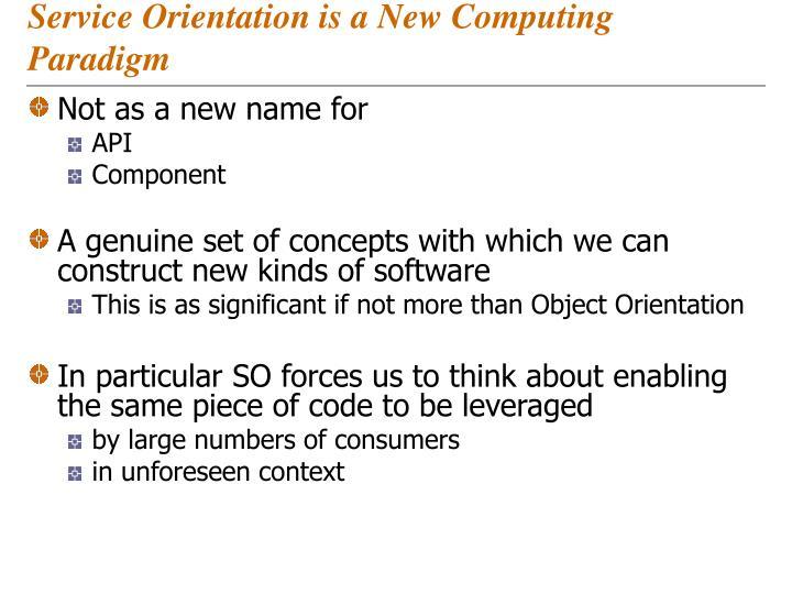 Service Orientation is a New Computing Paradigm