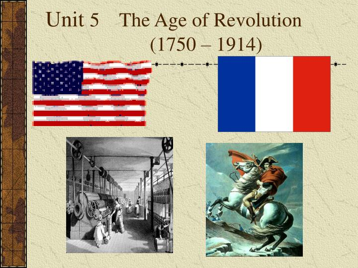 unit 5 the age of revolution 1750 1914 n.