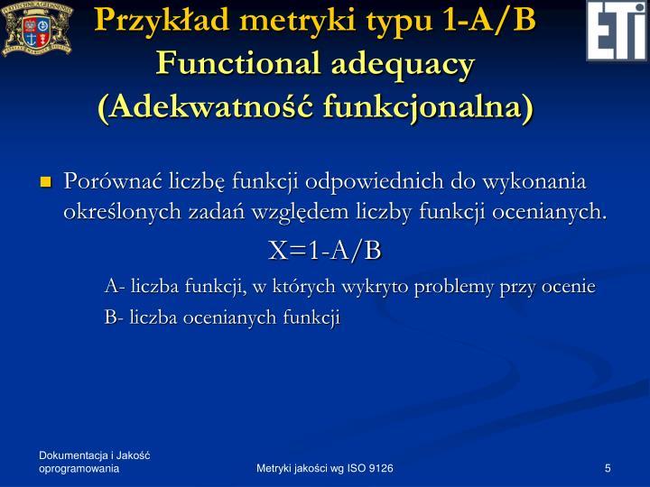 Przykład metryki typu 1-A/B