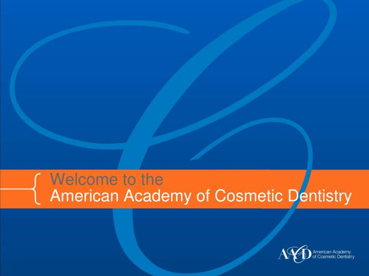 welcome to the american academy of cosmetic dentistry n.