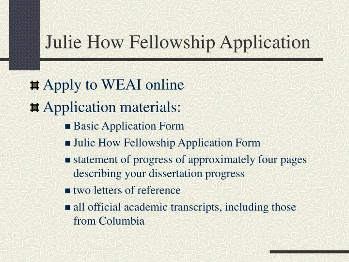 Julie How Fellowship Application