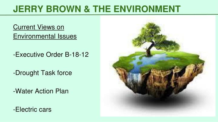 JERRY BROWN & THE ENVIRONMENT