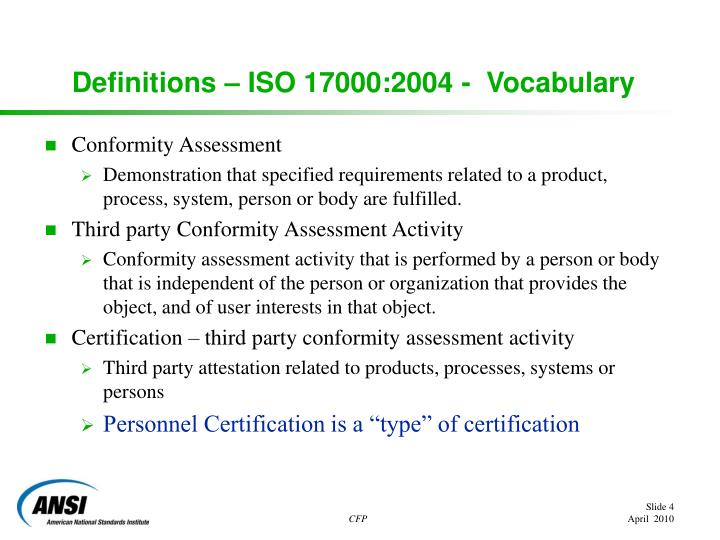 Definitions – ISO 17000:2004 -  Vocabulary