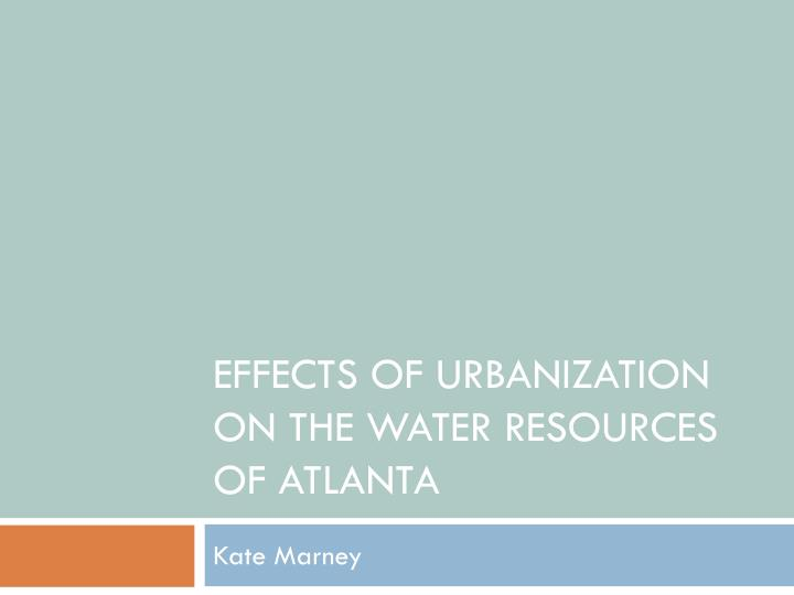 effects of urbanization on the water resources of atlanta n.