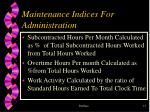 maintenance indices for administration