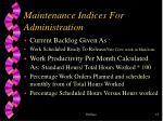 maintenance indices for administration1