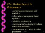 what to benchmark in maintenance1