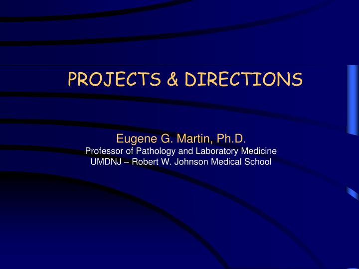 PROJECTS & DIRECTIONS