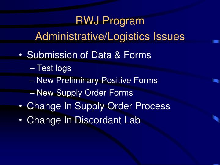 RWJ Program Administrative/Logistics Issues