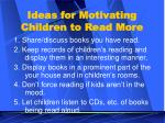 ideas for motivating children to read more